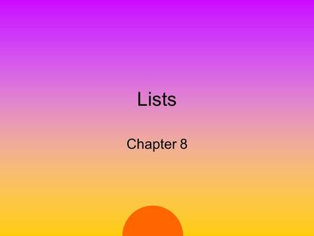 Lists Chapter 8. 2 Linked Lists As an ADT, a list is –finite sequence (possibly empty) of elements Operations commonly include: ConstructionAllocate &