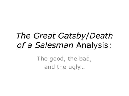 The Great Gatsby/Death of a Salesman Analysis: