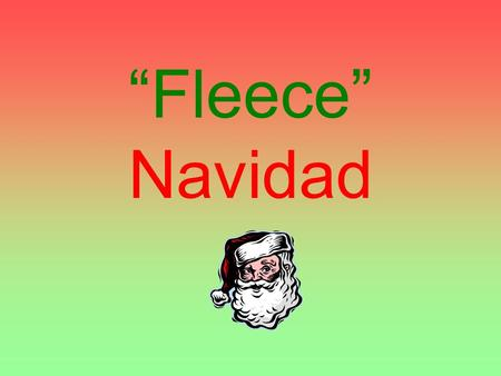 """Fleece"" Navidad. This story is about why we say ""Faliz Navidad"" at Christmas."