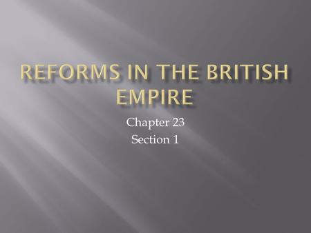 Chapter 23 Section 1.  Queen Victoria  Victoria Era  Benjamin Disraeli  Suffrage  Emmeline Parkhurst.