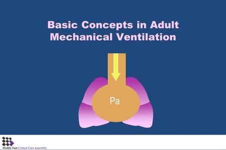 Basic Concepts in Adult Mechanical Ventilation Pa.