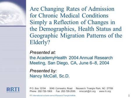 1 Are Changing Rates of Admission for Chronic Medical Conditions Simply a Reflection of Changes in the Demographics, Health Status and Geographic Migration.