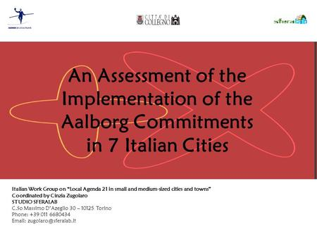 "An Assessment of the Implementation of the Aalborg Commitments in 7 Italian Cities Italian Work Group on ""Local Agenda 21 in small and medium-sized cities."