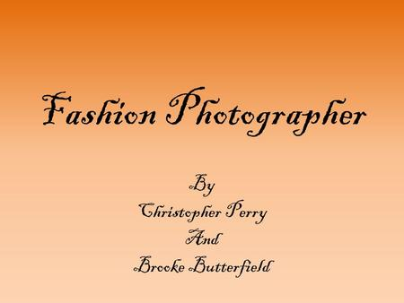 Fashion Photographer By Christopher Perry And Brooke Butterfield.