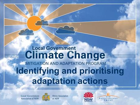 Identifying and prioritising adaptation actions. Introduction Welcome & Acknowledgement Background Workshops  action plan General Manager's support Housekeeping.