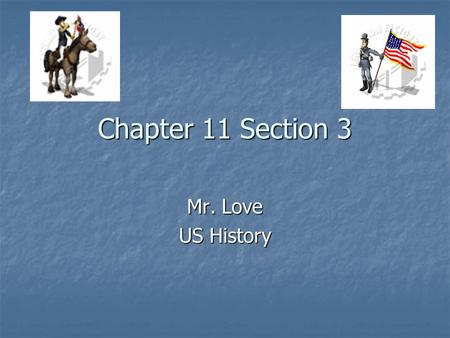 Chapter 11 Section 3 Mr. Love US History. Wartime Economics Due to collapse of South's transportation system and occupation of Union troops in many agriculture.