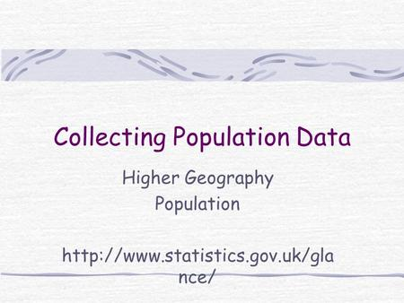 Collecting Population Data Higher Geography Population  nce/