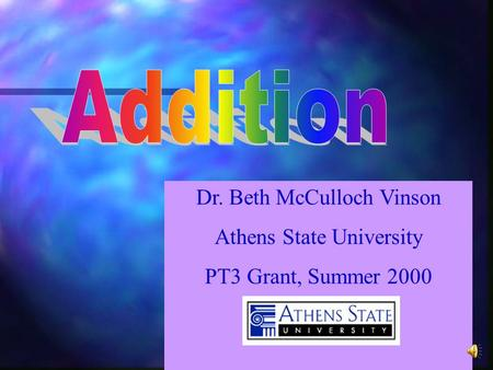 Dr. Beth McCulloch Vinson Athens State University PT3 Grant, Summer 2000.