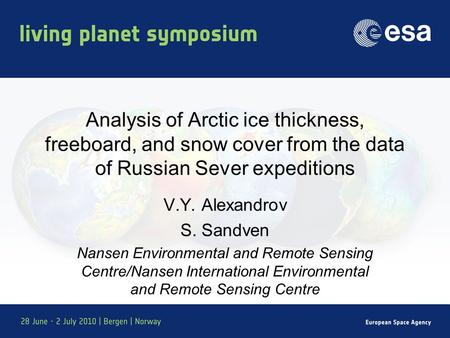 Analysis of Arctic ice thickness, freeboard, and snow cover from the data of Russian Sever expeditions V.Y. Alexandrov S. Sandven Nansen Environmental.