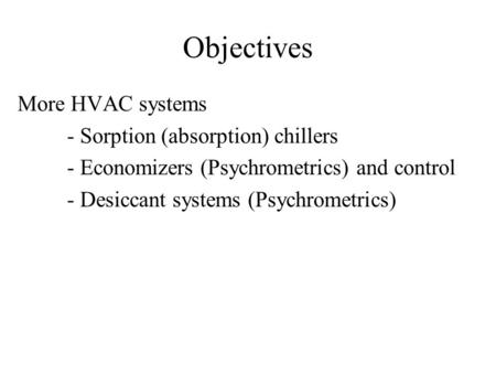 Objectives More HVAC systems - Sorption (absorption) chillers