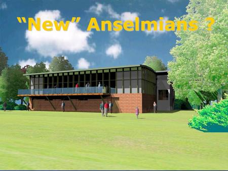 "Anselmians RUFC ""New"" Anselmians ?. Anselmians RUFC Why do we need a new clubhouse?"