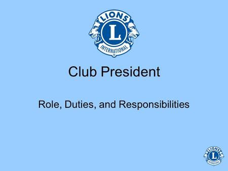 Club President Role, Duties, and Responsibilities.