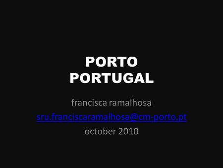 PORTO PORTUGAL francisca ramalhosa october 2010.