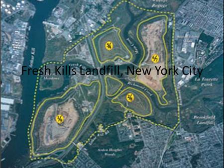Fresh Kills Landfill, New York City. Fresh Kills Revamped  The release of the 61-page blueprint to reclaim 2,200-acres at Fresh Kills in Staten Island.