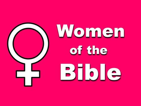 WomenWomen of the BibleBible. Today's Bible passage can be found on pages 927 or on page 1180 in the large print.