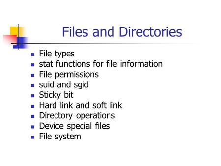 Files and Directories File types stat functions for file information