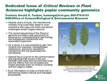 Dedicated Issue of Critical Reviews in Plant Sciences highlights poplar community genomics Contact: Gerald A. Tuskan, 865-576-8141 DOE/Office.