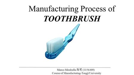 Manufacturing Process of TOOTHBRUSH