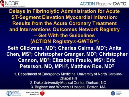 Delays in Fibrinolytic Administration for Acute ST-Segment Elevation Myocardial Infarction: Results from the Acute Coronary Treatment and Interventions.