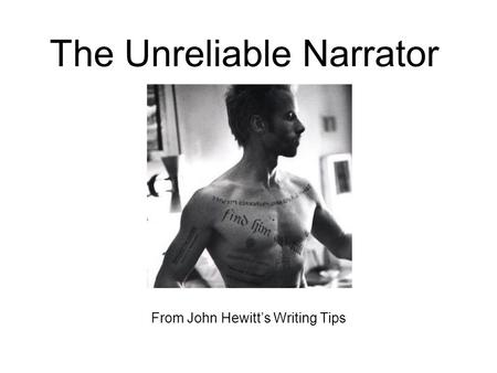 The Unreliable Narrator From John Hewitt's Writing Tips.