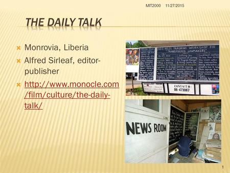  Monrovia, Liberia  Alfred Sirleaf, editor- publisher   /film/culture/the-daily- talk/  /film/culture/the-daily-