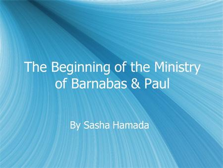 The Beginning of the Ministry of Barnabas & Paul