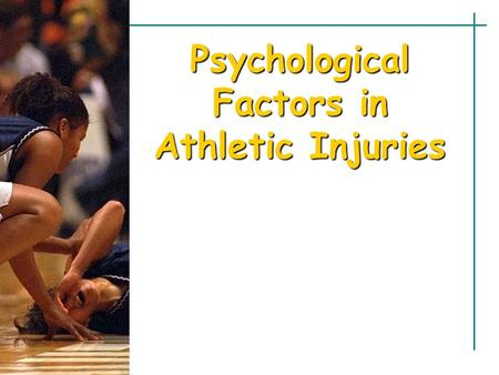 Psychological Factors in Athletic Injuries. Some 3 to 5 million people are injured each year in sport and exercise. Physical factors are the primary causes.