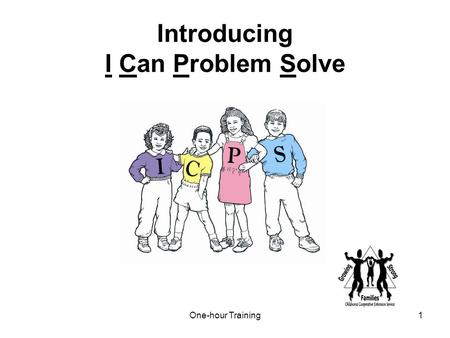 One-hour Training1 Introducing I Can Problem Solve.