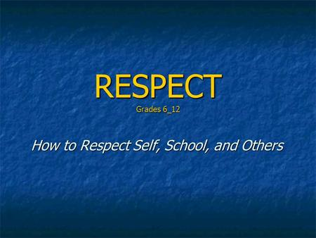 RESPECT Grades 6_12 How to Respect Self, School, and Others.