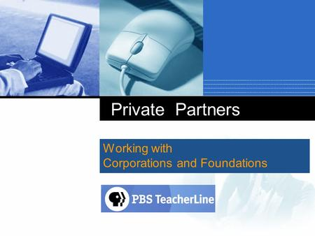 Private Partners Working with Corporations and Foundations.