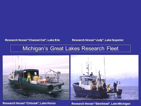 "Michigan's Great Lakes Research Fleet Research Vessel ""Chinook"", Lake Huron Research Vessel ""Steelhead"", Lake Michigan Research Vessel ""Channel Cat"", Lake."