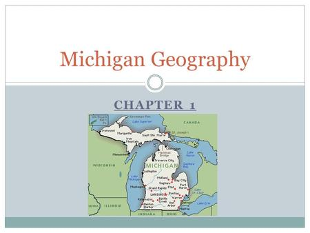CHAPTER 1 Michigan Geography. Vocabulary Glaciers: (places formed by glaciers…Sleeping Bear Dunes) Volcanoes: (places formed by volcanoes..UP mountain.