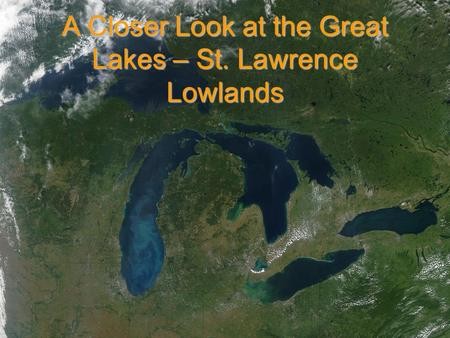 A Closer Look at the Great Lakes – St. Lawrence Lowlands.