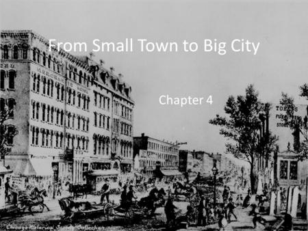 From Small Town to Big City Chapter 4. Treaty of Chicago 1833 Chippewa, Ottawa, Potawatomi Indians sold their land to Americans for $1 million. ½ to be.