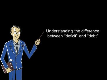 "Understanding the difference between ""deficit"" and ""debt"""