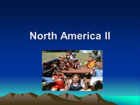 North America II Learning Objectives Learning Objectives :- Describe the physical characteristics Understand the importance of tourism characteristics.