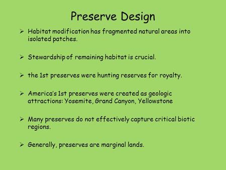 Preserve Design  Habitat modification has fragmented natural areas into isolated patches.  Stewardship of remaining habitat is crucial.  the 1st preserves.