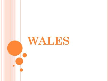 WALES.  Wales is a region in the west of Great Britain. The national day of Wales is the Day of St David (March 1 st ).Wales is a bilingual country.
