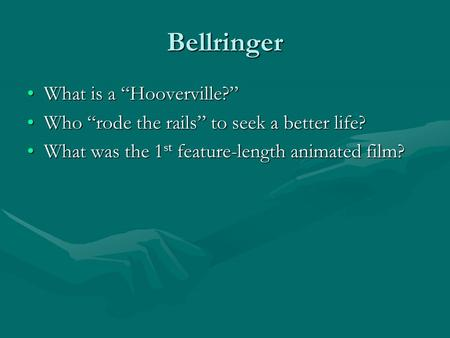 "Bellringer What is a ""Hooverville?""What is a ""Hooverville?"" Who ""rode the rails"" to seek a better life?Who ""rode the rails"" to seek a better life? What."