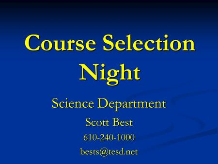 Course Selection Night Science Department Scott Best