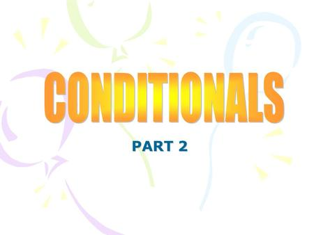 PART 2 CONTENTS: CONTENTS: THE FIRST CONDITIONAL.