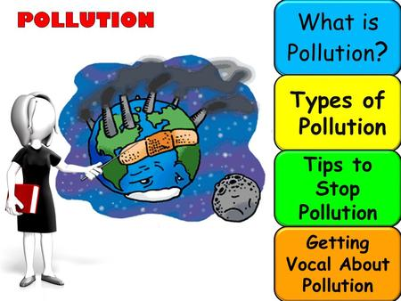 What is Pollution ? Types of Pollution Tips to Stop Pollution Getting Vocal About Pollution.