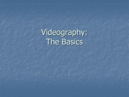 Videography: The Basics. Project 2 Timeline Instructional Design Report (January 3rd, Monday) Instructional Design Report (January 3rd, Monday) Final.