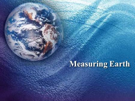 Measuring Earth. Do Now Think of a way to organize the numbers on your table.