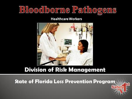 Healthcare Workers Division of Risk Management State of Florida Loss Prevention Program.