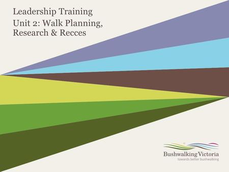 Leadership Training Unit 2: Walk Planning, Research & Recces.