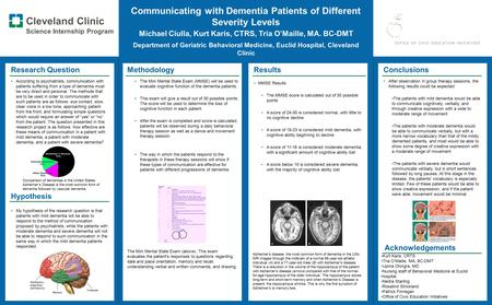 Cleveland Clinic Science Internship Program Communicating with Dementia Patients of Different Severity Levels Michael Ciulla, Kurt Karis, CTRS, Tria O'Maille,