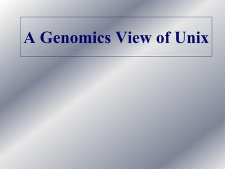 "A Genomics View of Unix. General Unix Tips To use the command line start X11 and type commands into the ""xterm"" window A few things about unix commands:"
