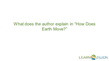 "What does the author explain in ""How Does Earth Move?"""