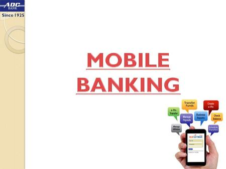 Since 1925. Mobile Banking (Financial) Financial Mobile Banking services have been approved by RBI. The APP is now available on the play store for android.